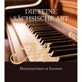 Die feine Sächsische Art- Manufakturen in Sachsen